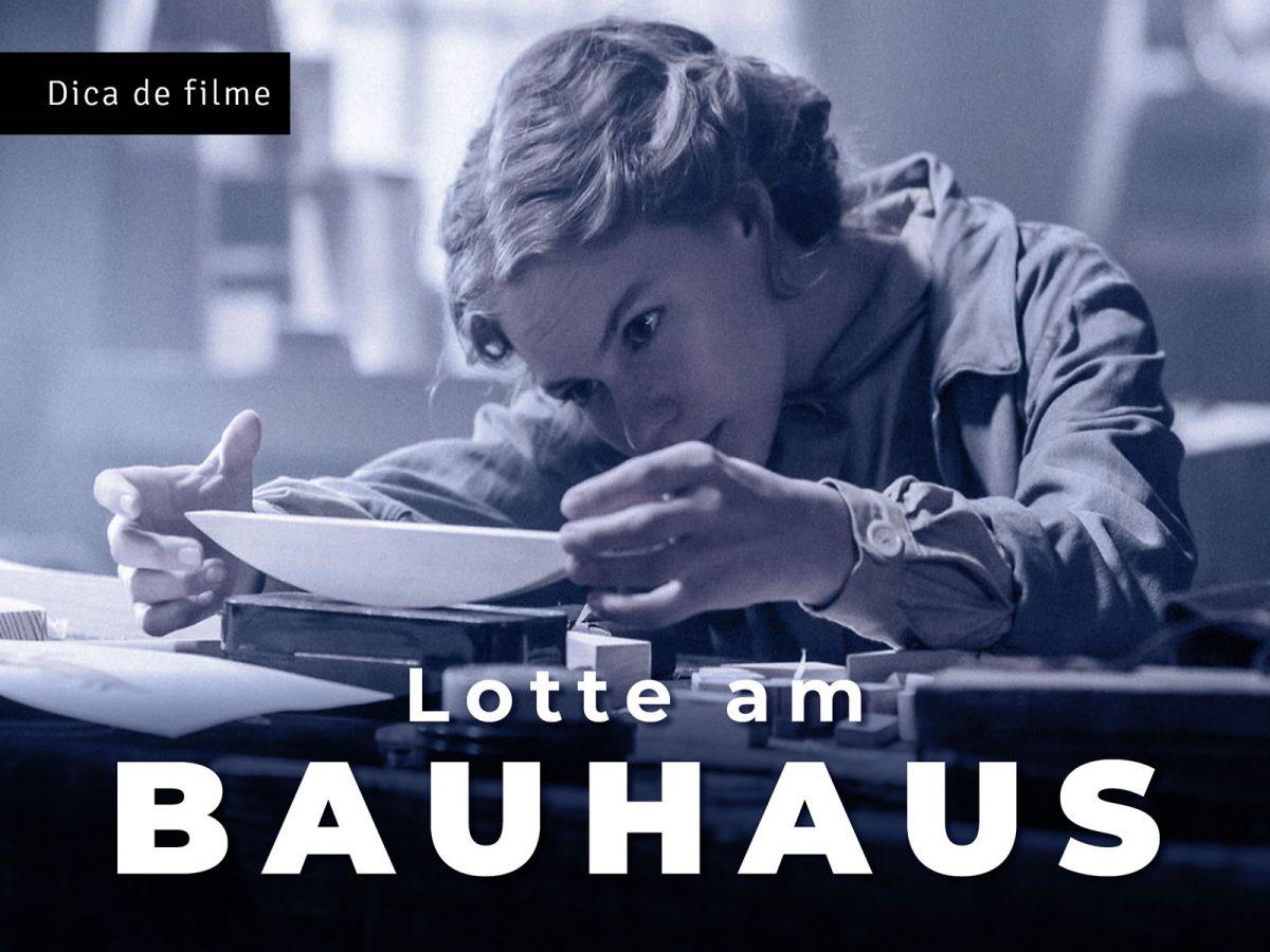 Dica de cinema: Bauhaus