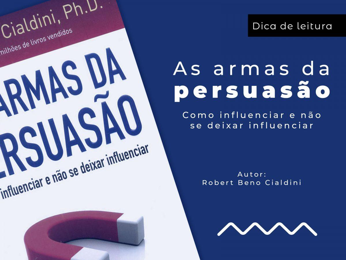 Dica de Leitura – As Armas da Persuasão